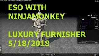 ESO with Ninjamonkey0169 LUXURY FURNISHER 5-18-2018