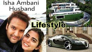 Anand Piramal (Isha Ambani fiance) House, Car, Net-worth & Luxurious Lifestyle