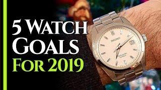 My 5 Watch GOALS for 2019 - Consolidate, Save Up for a Luxury Piece and MORE!