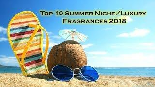Top 10 Summer  Niche/Luxury fragrances 2018