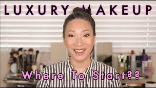 LUXURY MAKEUP - Where To Start?