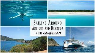 Sailing Around Antigua and Barbuda - Travel Vlog - Lux Life