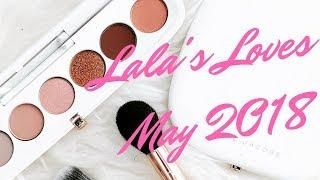 Lala's Loves | Favorites for May 2018 | Makeup, Sunscreen, and Luxury | LalaLV