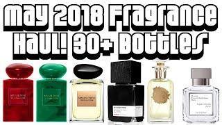 May 2018 HUGE Fragrance Haul   35+ Bottles, Niche, Luxury, Designer