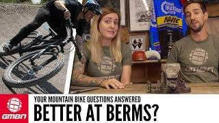How Can I Get Better At Riding Berms? | Ask GMBN Anything About Mountain Biking