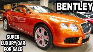BENTLEY CONTINENTAL GT FOR SALE |SUPER LUXURY CARS AT REASONABLE PRICES |CAR MARKET | JD VLOGS DELHI