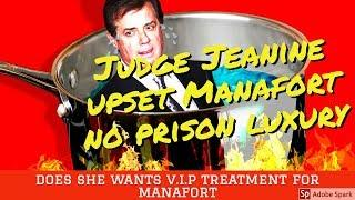 Judge Jeanine upset Paul Manafort is missing his luxury lifestyle in #Prison