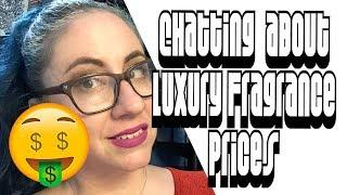 My Thoughts on Luxury Fragrance Prices