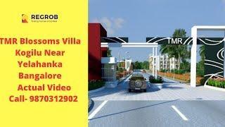 TMR Blossoms Villa Kogilu Near Yelahanka Bangalore | Call 9172055685 | Actual Video