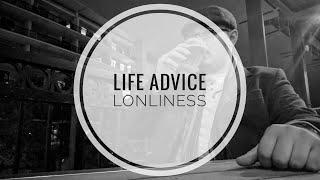 Loneliness | Life Advice