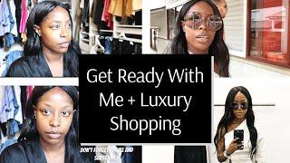 GET READY WITH ME + LUXURY SHOPPING: Outlet Shopping
