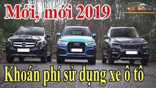 Mới, mới 2019 - Phí sử dụng xe ô tô