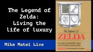 Zelda: Living the life of luxury discussion - Mike Matei Live