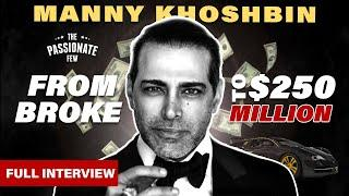 MANNY KHOSHBIN: How I Made It From Homeless To $250 Million Real Estate Mogul & Luxury Car Collector
