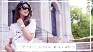 ALL TIME TOP 5 DESIGNER PURCHASES | How To Shop For Luxury | JASMINA PURI