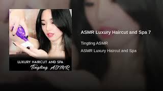 ASMR Luxury Haircut and Spa 7