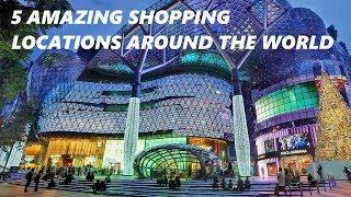 5 Amazing Luxury Shopping Locations Around the World