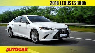 2018 Lexus ES 300h   First Drive Review   Autocar India
