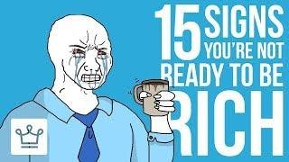 15 Signs You're Not Ready To Be RICH