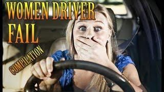 INSANE WOMEN DRIVER FAIL COMPILATION 2018