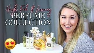 BEST PERFUMES EVER | My High-End & Luxury Perfume Collection 2018!