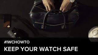 How to keep your IWC luxury watch safe