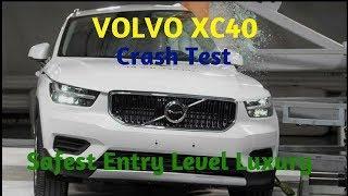Volvo XC 40 Crash test - Safest Entry Level Luxury Car