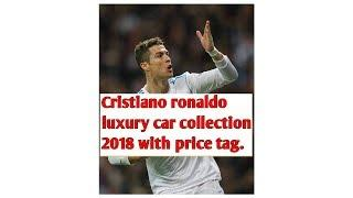 Cristiano Ronaldo and his luxury car collection with price tag 2018-19