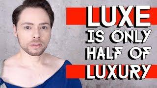 LUXE IS ONLY HALF OF LUXURY