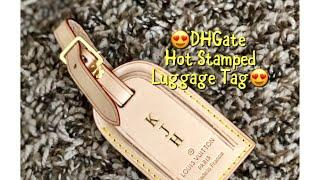DHGate Hot Stamped Luggage Tag | Affordable Luxury | Kay Flight