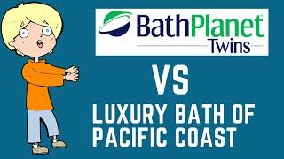 Twin Home Experts (Bath Planet) vs Luxury Bath Technologies