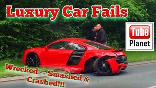 Luxury Car Crashes -- Fails - Car Crashes - Wrecked
