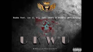 Baaba feat. Lux (C. A.), Zaki (Ak 47) & Khamiss (Nouchi Gang)