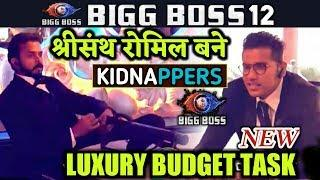 BIGG BOSS 12 | New Luxury Budget TASK | Sreesanth, Romil Bane KIDNAPPERS | 12th November Updates
