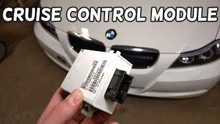 WHERE IS THE CRUISE CONTROL MODULE BMW E90 E92 E91 E93